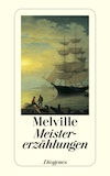 Melville, Herman: Meistererzählungen