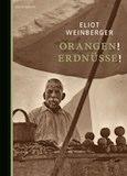 Weinberger, Eliot: Orangen! Erdnüsse!
