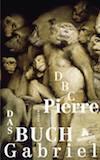Buchcover DBC Pierre Buch Gabriel