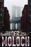 Harrison, Colin: Der Moloch