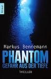 Bennemann, Markus: Phantom – Gefahr aus der Tiefe