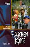 Weiss, Wolfgang: Flaschenköpfe