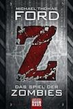 Ford, Michael Thomas: Z – Das Spiel der Zombies