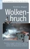 Wagner, Matthias: Wolkenbruch