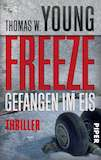 Young, Thomas W.: Freeze – Gefangen im Eis