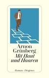 Grünberg, Arnon: Mit Haut und Haaren
