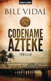 Vidal, Bill: Codename Azteke