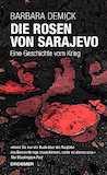 Demick, Barbara: Die Rosen von Sarajevo