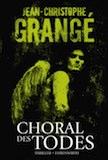Grangé, Jean-Christophe: Choral des Todes