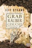 Strand, Jeff: Grabräuber gesucht