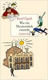 Capek, Karel: Wie ein Theaterstück entsteht