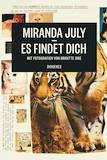 July, Miranda: Es findet dich