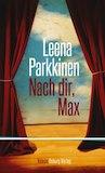Parkkinen, Leena: Nach dir, Max