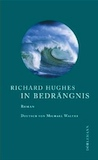 Hughes, Richard: In Bedrängnis