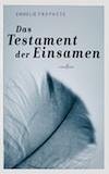 Prophète, Emmelie: Das Testament der Einsamen