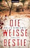 Vincentz, Helle: Die weiße Bestie