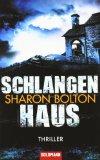 Bolton, Sharon: Schlangenhaus