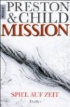 Preston/Child: Mission – Spiel auf Zeit
