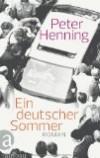 Henning, Peter: Ein deutscher Sommer