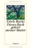 Hackl, Erich: Dieses Buch gehört meiner Mutter