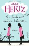 Hertz, Anne: Die Sache mit meiner Schwester